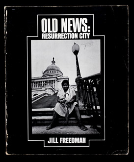 "Photograph of Jill Freedman's book ""Old News: Resurrection City"" (Grossman Publishers, New York, 1970)"