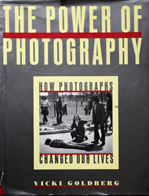 The Power of Photography by Vicki Goldberg